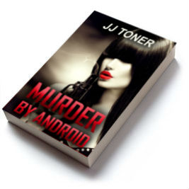 Book cover for Murder by Android by JJ TOner
